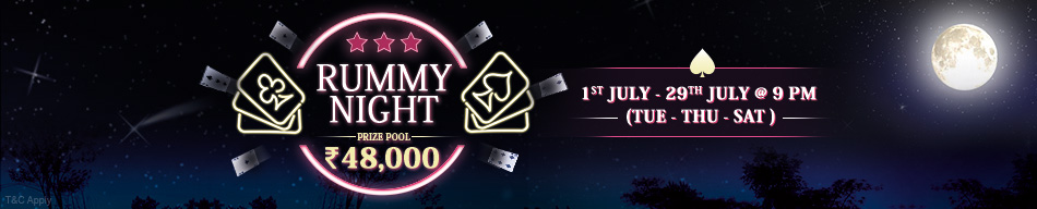 RUMMY NIGHTS (1ST JULY - 29TH JULY, 2017)